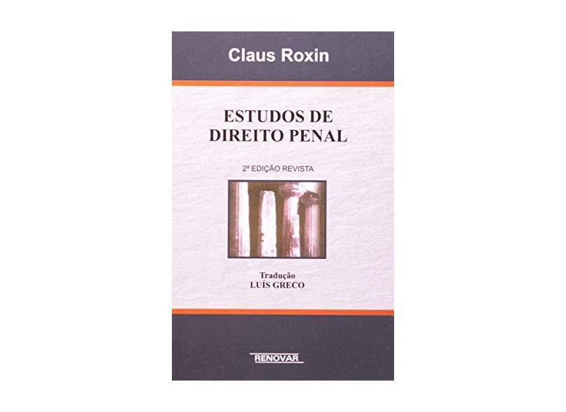 Estudos de Direito Penal - 2ª Ed. 2008 - Roxin, Claus - 9788571476820