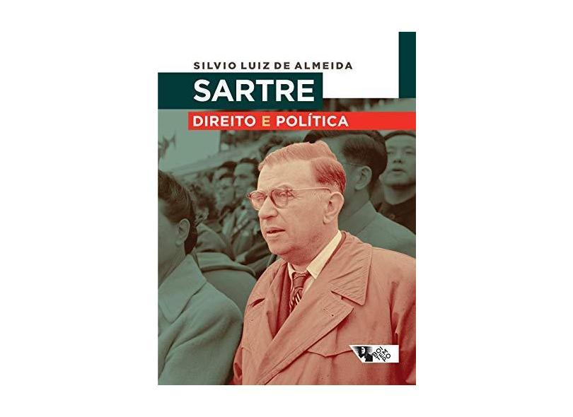 Sartre - Direito e Política - Almeida, Silvio Luiz De - 9788575594988