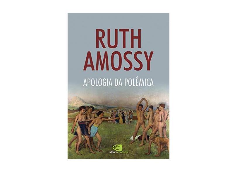 Apologia Da Polêmica - Ruth Amossy - 9788552000242