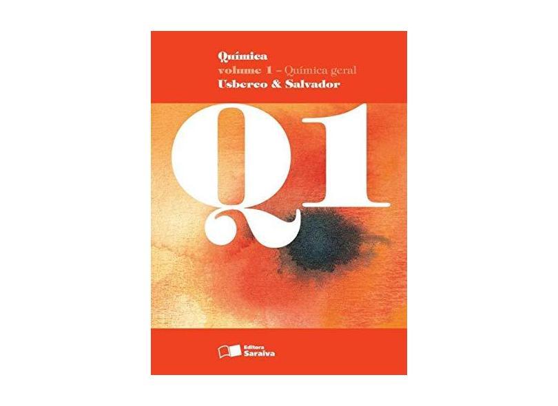 Química - Vol. 1 - Ensino Médio - 15ª Ed. 2014 - Edgard Salvador; João Usberco - 9788502222403