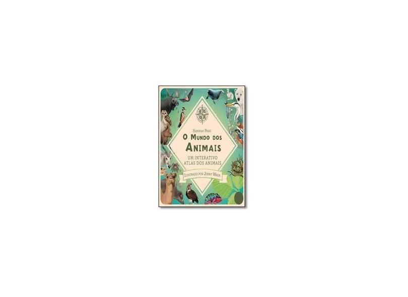 Mundo dos Animais, O: Um Interativo Atlas dos Animais - Hannah Pang - 9781848575332
