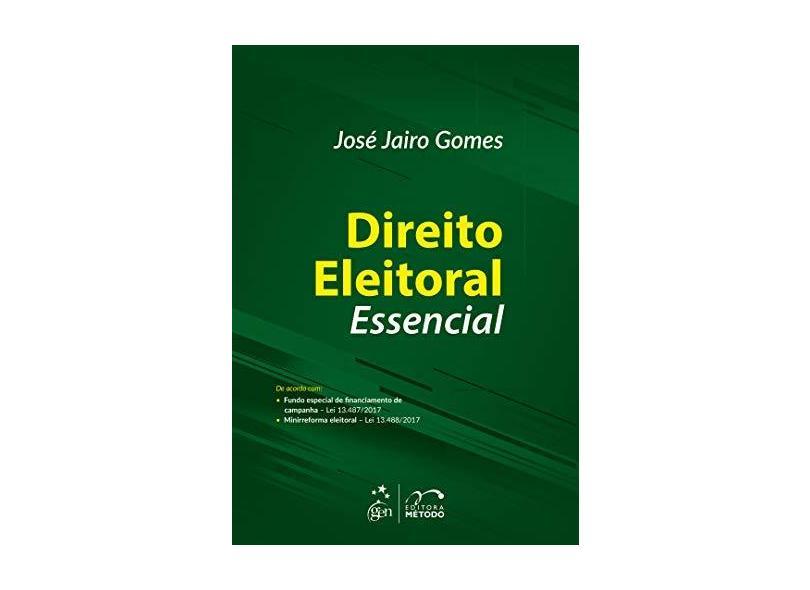Direito Eleitoral Essencial - José Jairo Gomes - 9788530980559