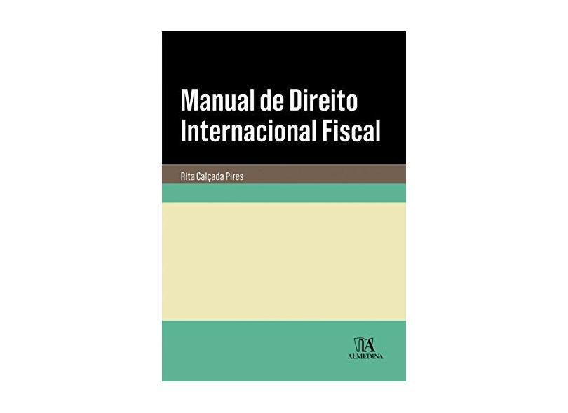 """Manual De Direito Internacional Fiscal - """"pires, Rita Calçada"""" - 9789724074566"""