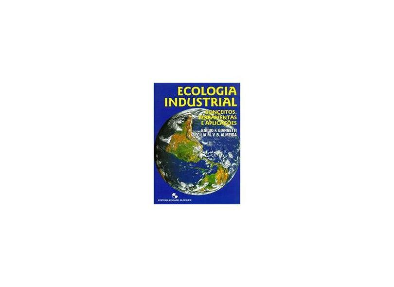 Ecologia Industrial - Conceitos , Ferramentas e Aplicações - Giannetti, Biagio F.; Almeida, Cecília M. V. B. - 9788521203704