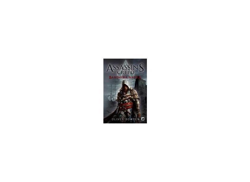 Assassin's Creed: Bandeira Negra - Oliver Bowden - 9788501100962