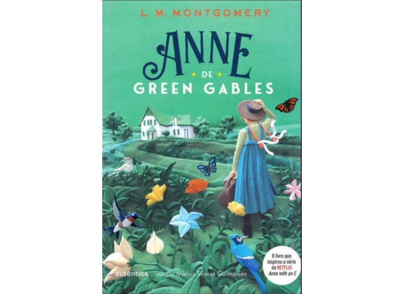 Anne de Green Gables (Clássicos Autêntica) - Montgomery, Lucy Maud Montgomery - 9788551306000