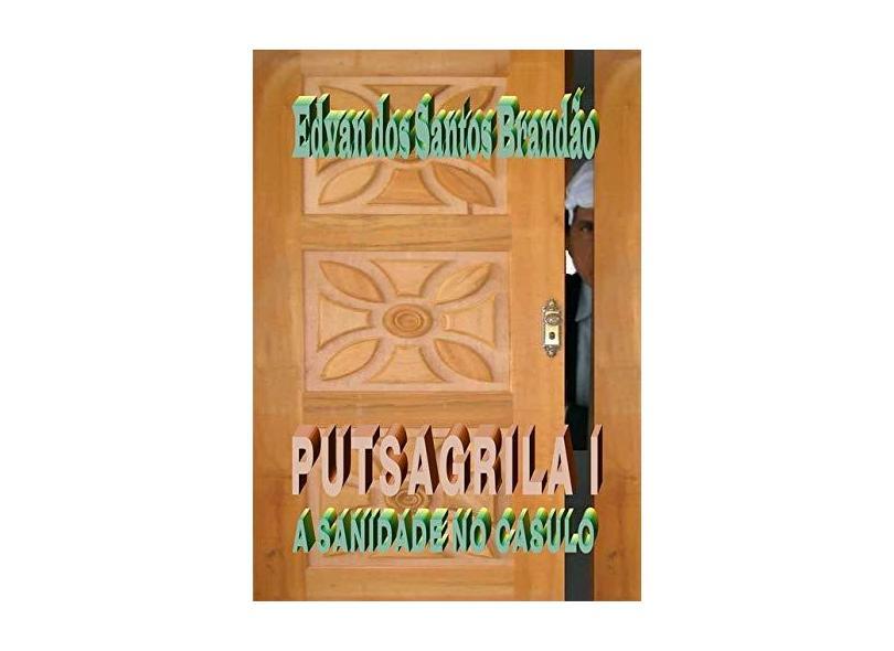 Putsagrila I - Edvan Dos Santos Brandão - 9788554095109