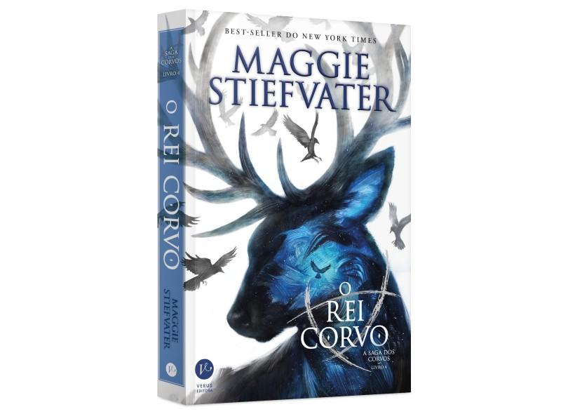 O Rei Corvo - A Saga Dos Corvos - Livro 4 - Maggie Stiefvater; - 9788576865506