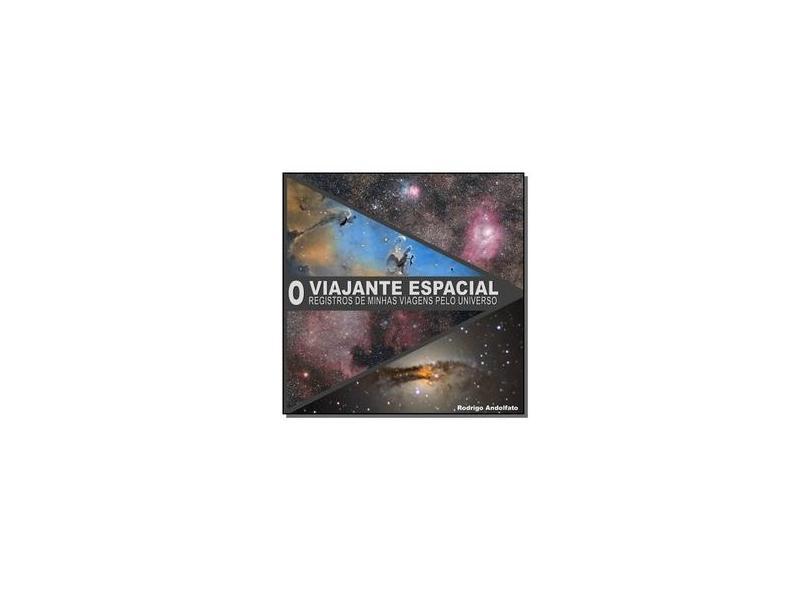 """O Viajante Espacial - """"andolfato, Rodrigo"""" - 9788592285111"""
