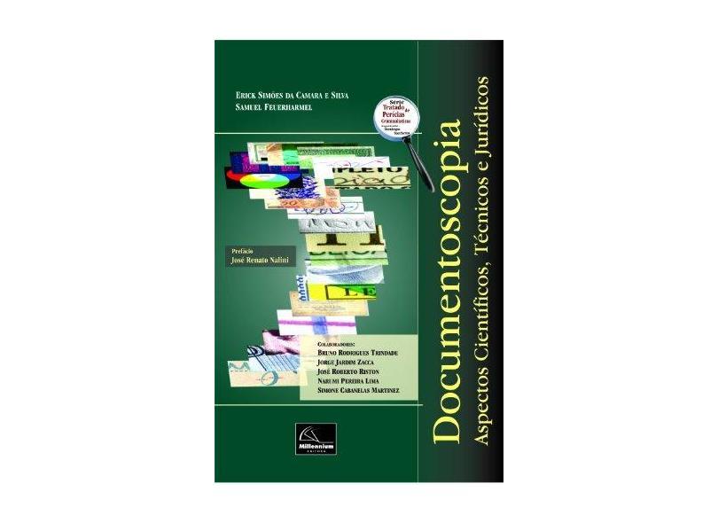 Documentoscopia - Aspectos Científicos,técnicos e ... - Série Tratado de Perícias Criminalísticas - Silva, Erick Simões Da Camara E - 9788576252924