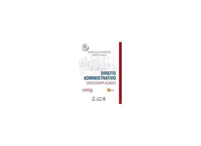 Direito Administrativo Descomplicado - Marcelo Alexandrino - 9788530985059