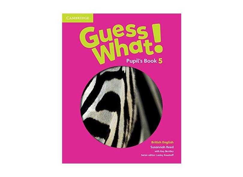 Guess What! Level 5 Pupil's Book British English - Susannah Reed - 9781107545397