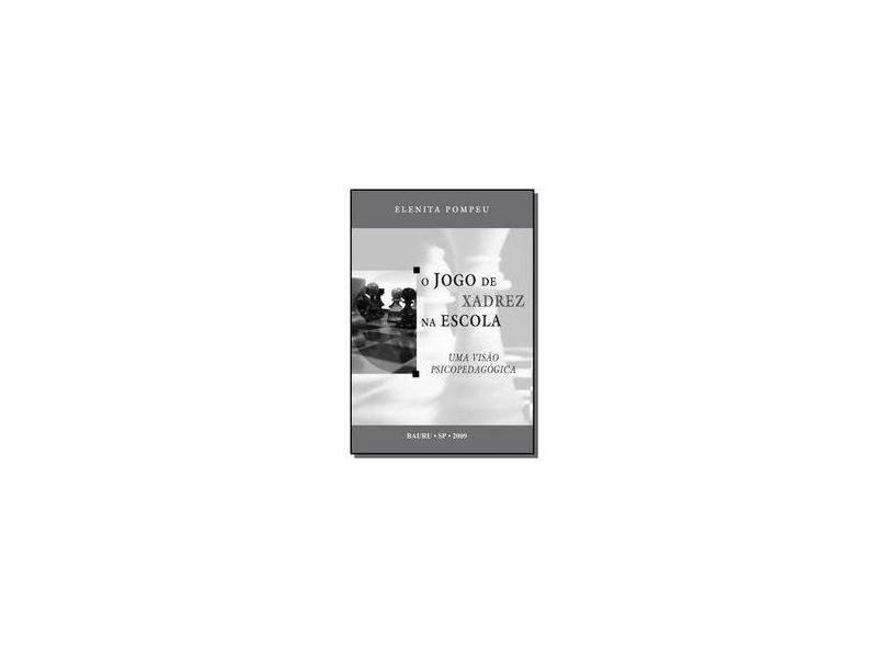O Jogo de Xadrez na Escola - Elenita Pompeu - 9785569742790