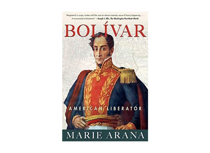 Bolivar: American Liberator - Marie Arana - 9781439110201