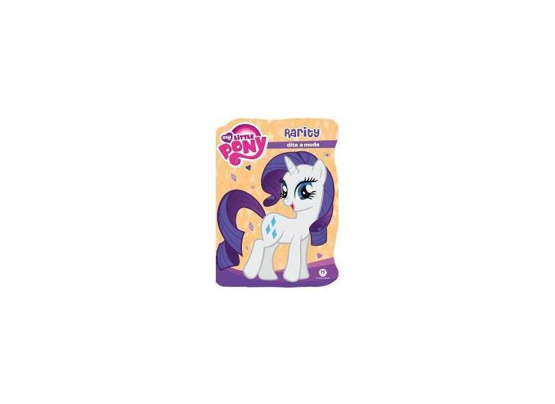 My Little Pony - Rarity Dita A Moda - Hasbro - 9788538058427