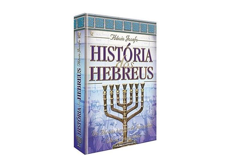 História dos Hebreus - Obra Completa - Josefo, Flavio - 9788526306417