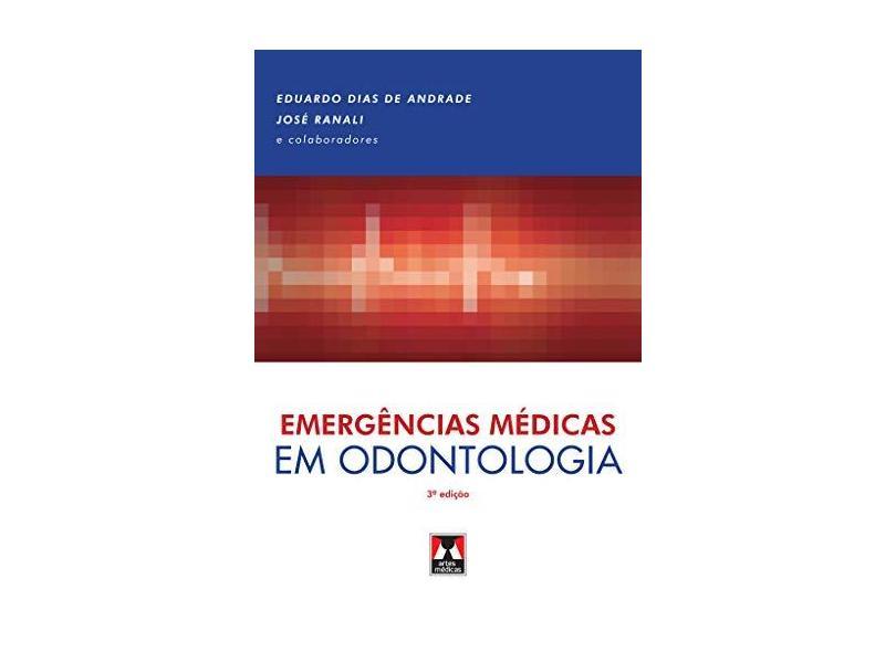 Emergências Médicas em Odontologia - Eduardo Dias De Andrade - 9788536701554