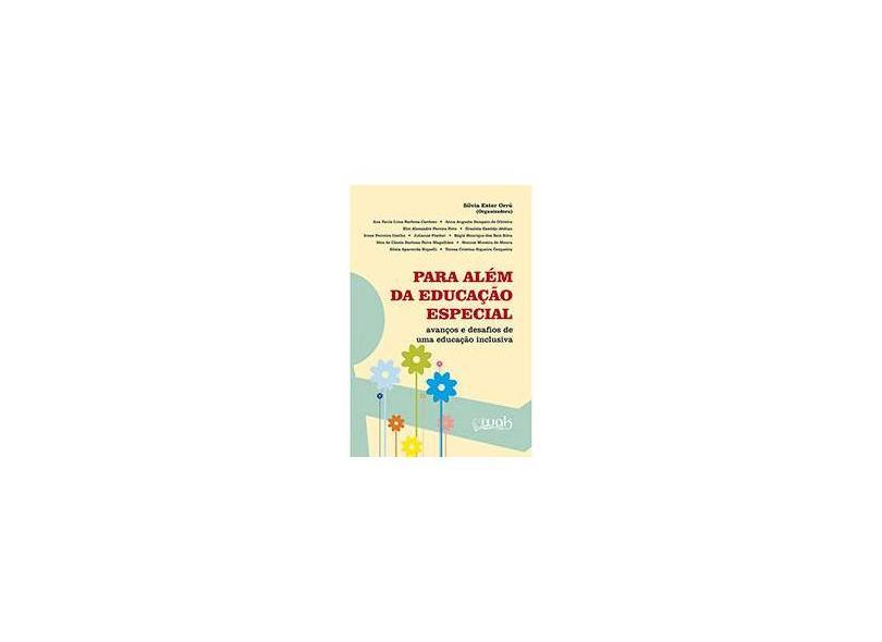 Para Além da Educação Especial - Avanços e Desafios de Uma Educação Inclusiva - Orrú, Sílvia Ester - 9788578542702
