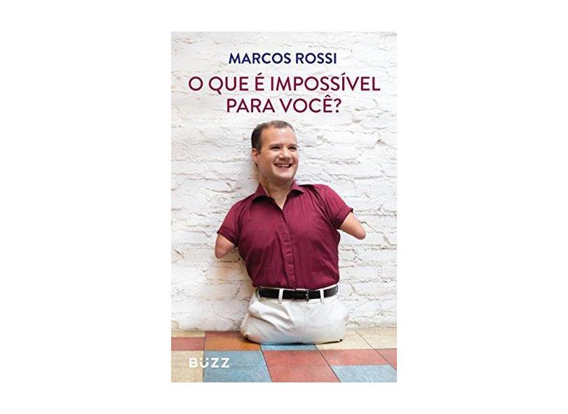 O Que É Impossível Para Você? - Rossi, Marcos - 9788593156014