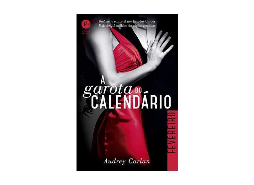 A Garota do Calendário - Fevereiro - Carlan, Audrey - 9788576865070