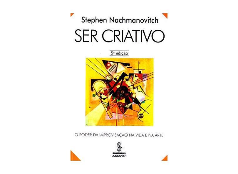 Ser Criativo - Nachmanovitch, Stephen - 9788532304353