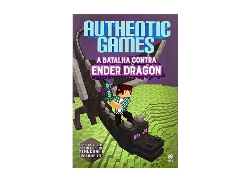 Authenticgames - A Batalha Contra Ender Dragon - Vol. III + Game Exclusivo - Túlio, Marco - 9788582464755