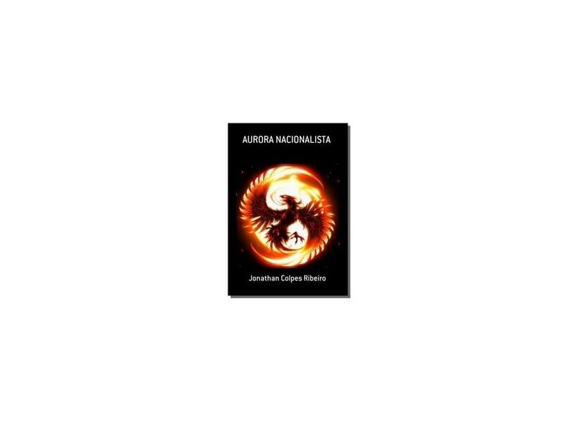 Aurora Nacionalista - Jonathan Colpes Ribeiro - 9788592379209