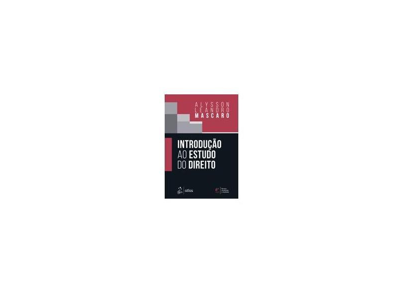 Introdução ao Estudo do Direito - Alysson Leandro Mascaro - 9788597018479