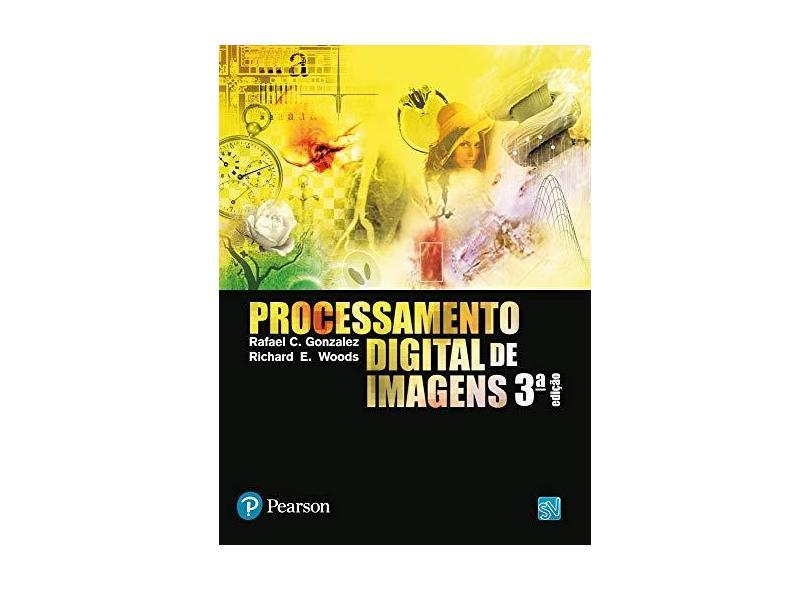 Processamento Digital De Imagens - 3ª Ed. - 2011 - Marques Filho, Oge - 9788576054016