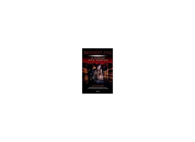 Resident Evil: A Cidade dos Mortos - Vol. 3 - S. D. Perry - 9788582401323