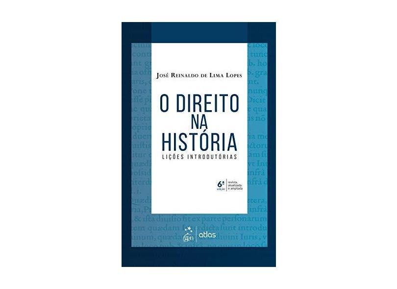 O Direito na História - Lições Introdutórias - José Reinaldo De Lima Lopes - 9788597018981