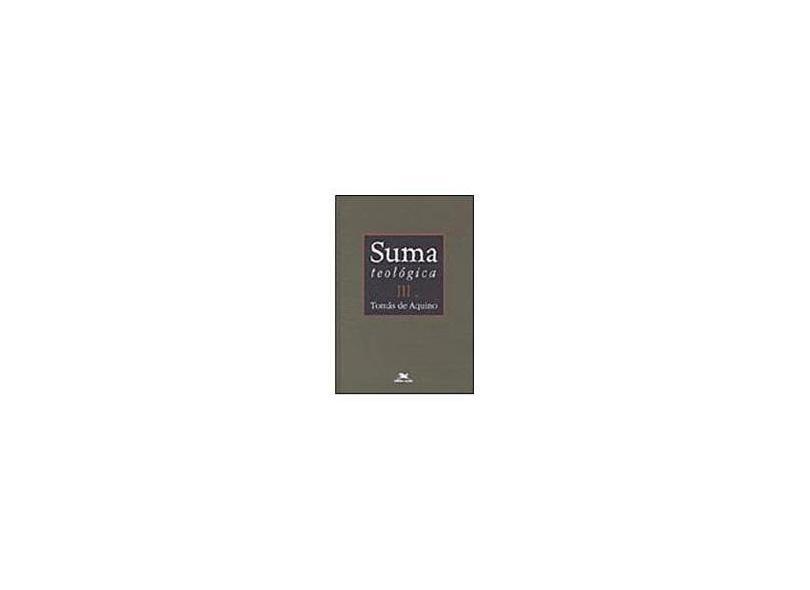 Suma Teológica - Vol. 3 - Tomas De Aquino - 9788515027644