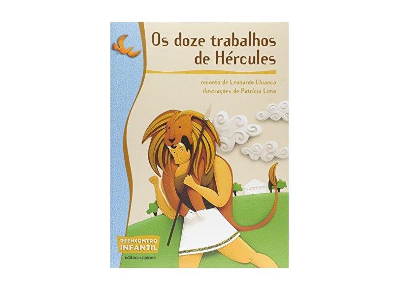 Os Doze Trabalhos de Hércules - Col. Reencontro Infantil - Chianca, Leonardo - 9788526268104