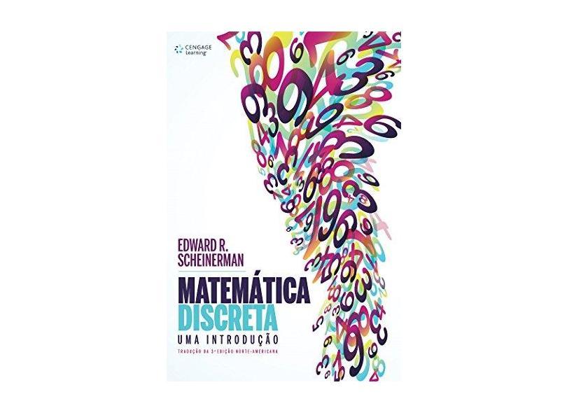 Matemática Discreta - Uma Introdução - Tradução da 3ª Edição Norte-Americana - Scheinerman, Edward R. - 9788522125340
