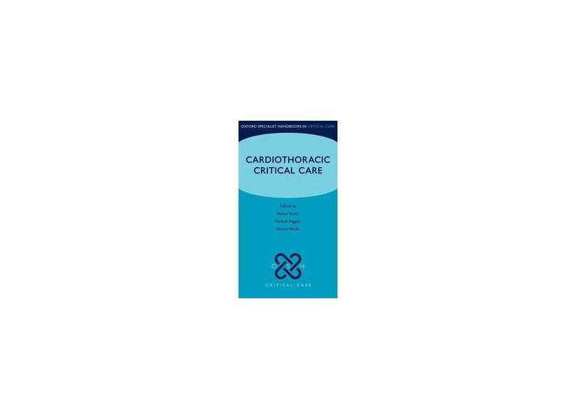 CARDIOTHORACIC CRITICAL CARE - Smith - 9780199692958