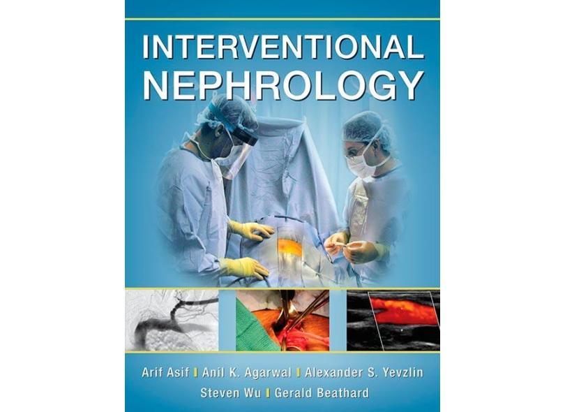 INTERVENTIONAL NEPHROLOGY - Asif/ Agarwal - 9780071769327