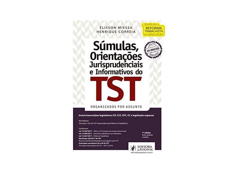 Súmulas, Orientações Jurisprudenciais e Informativos do TST: Organizados por Assunto - Élisson Miessa - 9788544222362