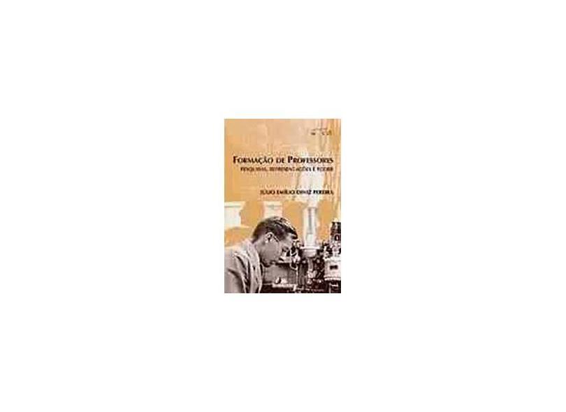 Formação de Professores - Pesquisas , Representações e Poder - Pereira, Júlio Emílio Diniz - 9788586583728