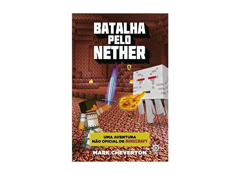 Batalha Pelo Nether. Uma Aventura não Oficial de Minecraft - Volume 2 - Capa Comum - 9788501105745