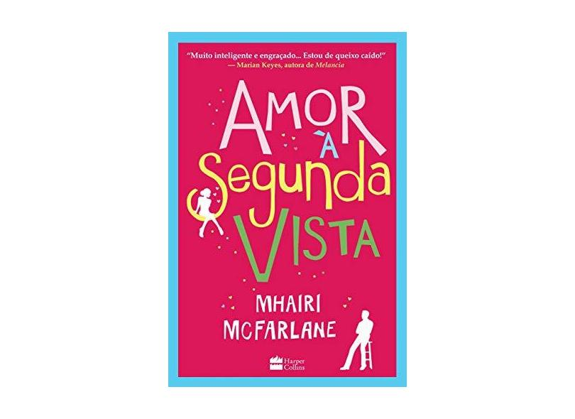 Amor À Segunda Vista - Mcfarlane, Mhairi - 9788522032273