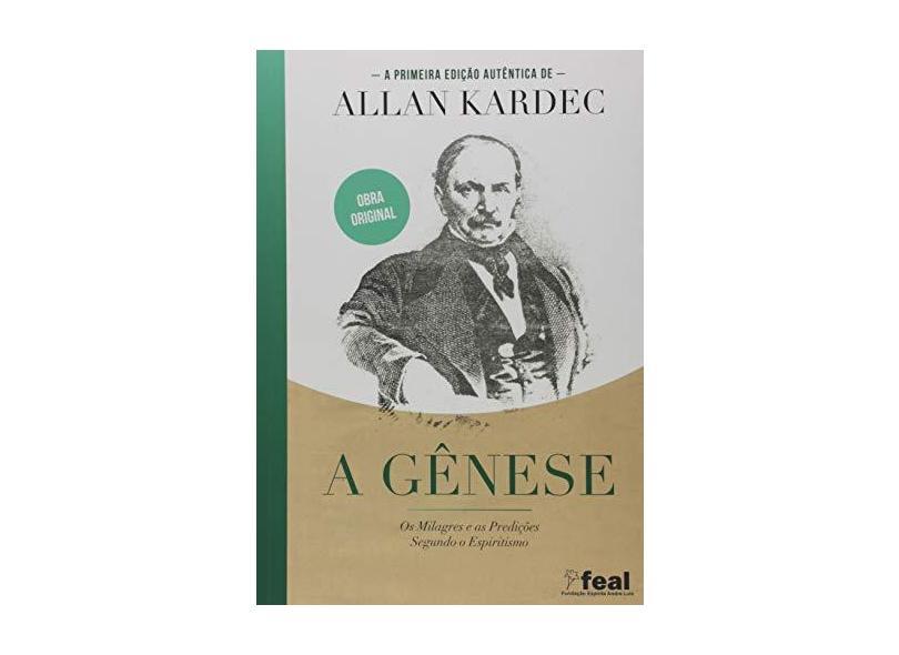 A Gênese os Milagres e as Predições Segundo o Espiritismo - Allan Kardec - 9788579430848