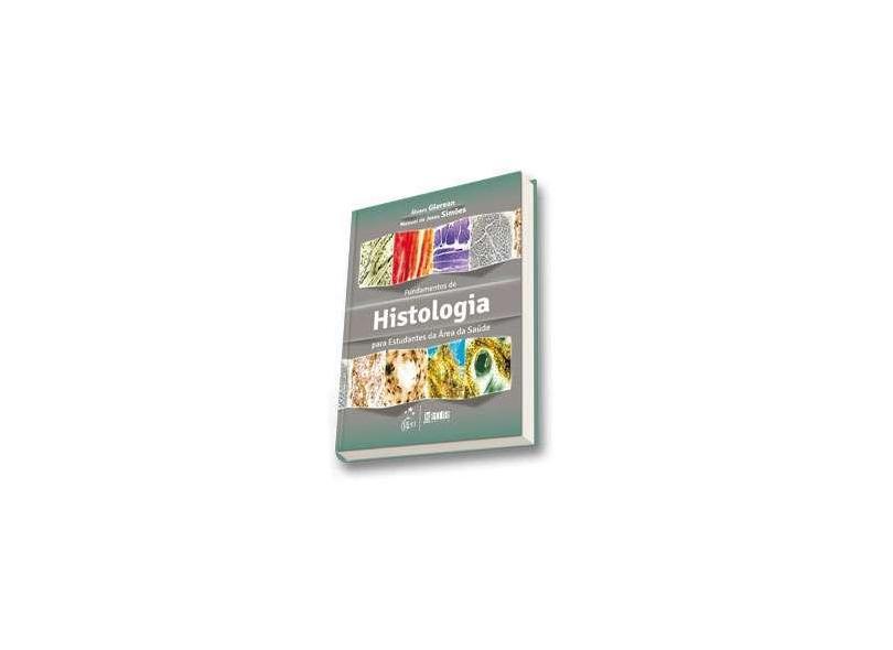 Fundamentos de Histologia: Para Estudantes da Área da Saúde - Álvaro Glerean - 9788572889698