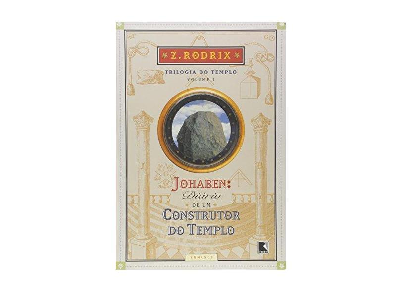 Diário de Um Construtor do Templo - Trilogia do Templo. Volume 1 - Capa Comum - 9788501055767