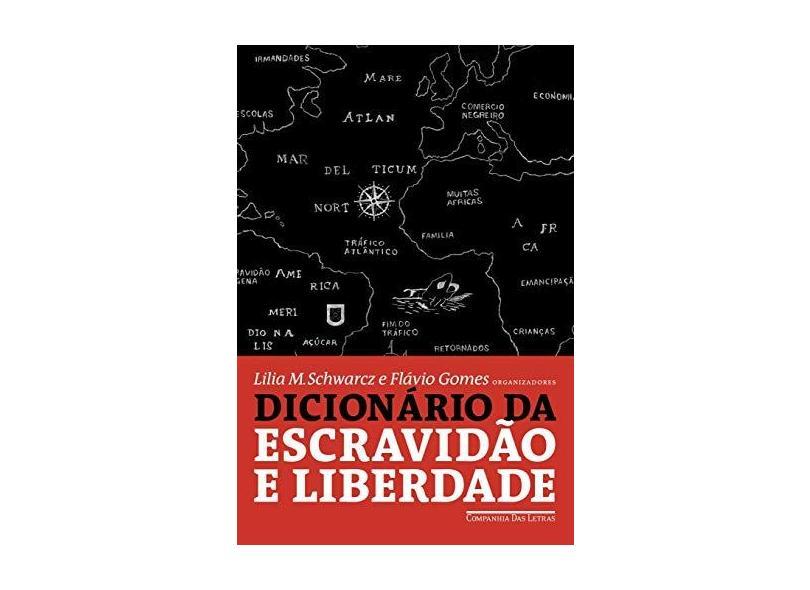 Dicionário da Escravidão e da Liberdade. 50 Textos Críticos - Vários Autores - 9788535930948