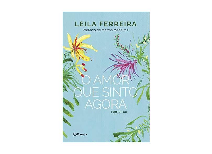 O Amor que Sinto Agora - Leila Ferreira - 9788542211245