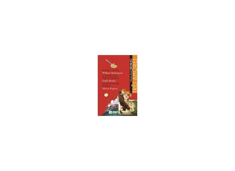 Três Amores - Col. Clássicos Juvenis Três Por Três - Conforme a Nova Ortografia - Kupstas, Marcia; Shakespeare, William; Bronte, Emily - 9788535711332