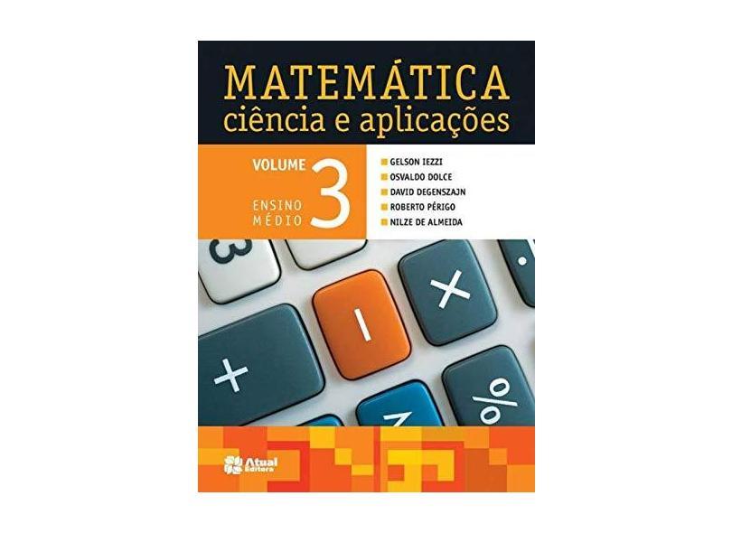 Matemática Ciência e Aplicações - Vol. 3 - Ensino Médio - 8ª Ed. 2014 - Gelson Iezzi - 9788535719635