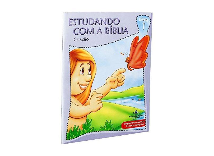 Criação - Vol.1 - Coleção Estudando com a Bíblia - Sbb - Sociedade Biblica Do Brasil - 9788531111563