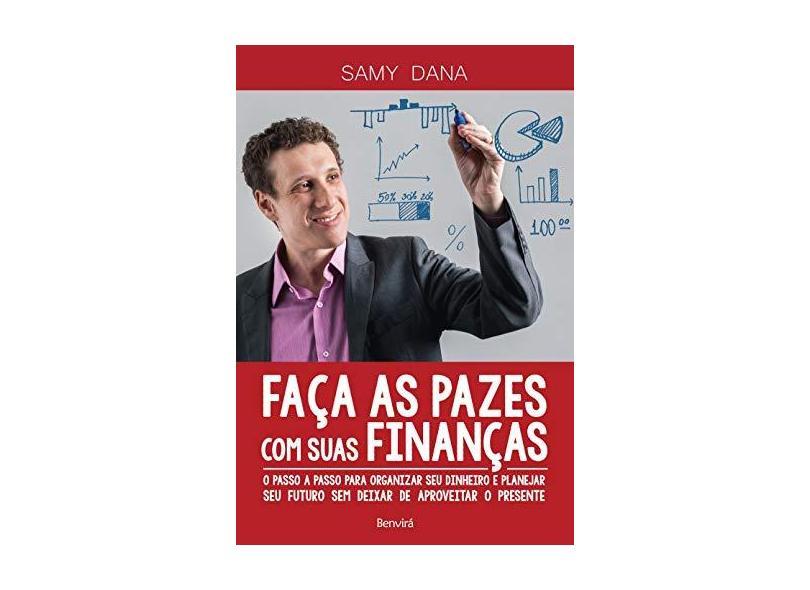 Faça as Pazes com Suas Finanças - Samy Dana - 9788557170759
