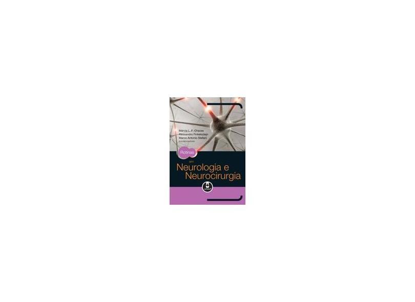 Rotinas em Neurologia e Neurocirurgia - Márcia L. F. Chaves, Marco Antonio Stefani, Alessandro Finkelsztejn - 9788536316093